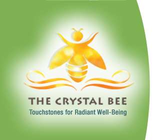 The Crystal Bee : Touchstones for Radiant Well-Being